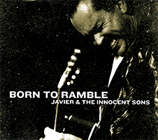 Born To Ramble - Javier & the Innocent Sons