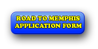 Road To Memphis Application Form Button